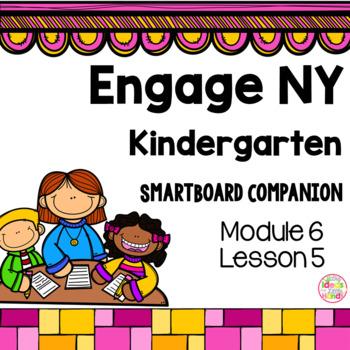 Engage NY Kindergarten Math Module 6 Lesson 5 SmartBoard