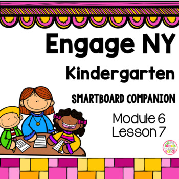 Engage NY Kindergarten Math Module 6 Lesson 7 SmartBoard