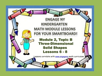 Engage NY Kindergarten Module 2, Topic B (Lessons 6 - 8) for your SmartBoard