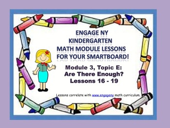 Engage NY Kindergarten Module 3, Topic E (Lessons 16-19) for your SmartBoard