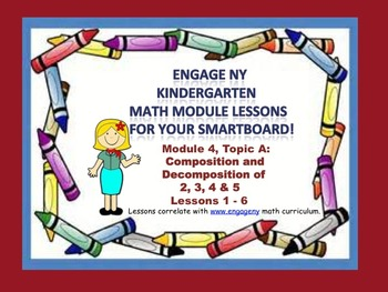 Engage NY Kindergarten Module 4, Topic A Lessons 1-6 for your SmartBoard!