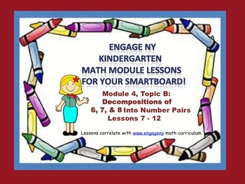 Engage NY Kindergarten Module 4, Topic B lessons (7 - 11) for your SmartBoard!