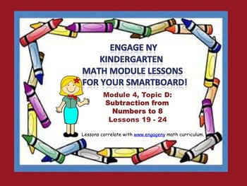 Engage NY Kindergarten Module 4, Topic D (lessons  19 - 24) for your SmartBoard!