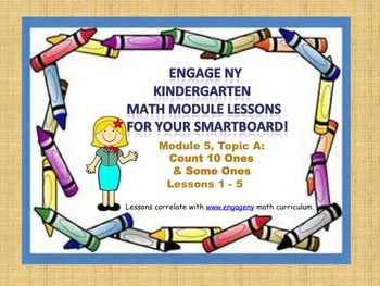 Engage NY Kindergarten Module 5, Topic A  (Lessons 1 - 5) for your SmartBoard!