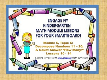 Engage NY Kindergarten Module 5, Topic C (lessons 10-14) for your SmartBoard!