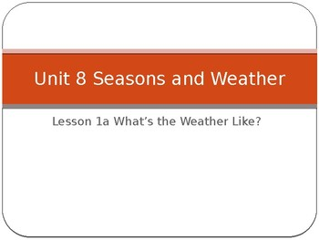 Engage NY LA Kindergarten Unit 8 Seasons & Weather Lesson 1A What's the Weather