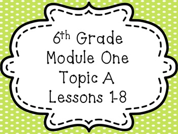Engage NY Math 6, Module 1, Topic A Smart Notebook