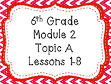Engage NY Math 6, Module 2, Topic A