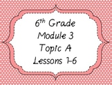 Engage NY Math 6, Module 3 Topic A