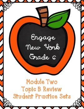 Engage NY Math 6, Module 2, Topic B Review