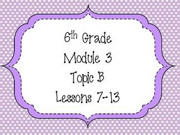 Engage NY Math 6, Module 3 Topic B