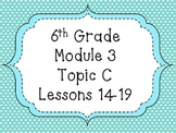 Engage NY Math 6, Module 3 Topic C
