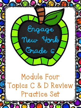Engage NY Math 6, Module 4 Topics C & D Review
