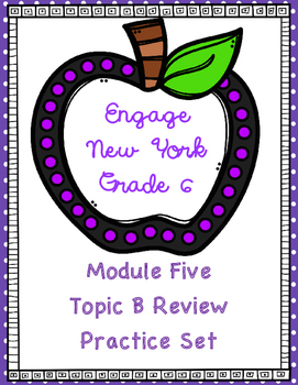 Engage NY Math 6, Module 5 Topic B Review