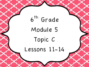 Engage NY Math 6, Module 5 Topic C