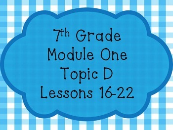Engage NY Math 7, Module 1, Topic D