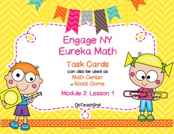 Engage NY  Module 2: Lesson 1- Math Center- Task Cards- Scoot Game