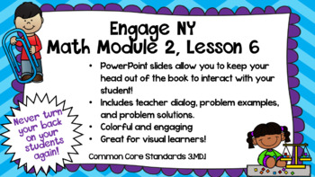 Engage NY Math Module 2, Lesson 6 PowerPoint Slides