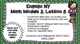 Engage NY Math Module 3, Lesson 8 PowerPoint Slides for Th