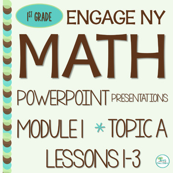 Engage NY Math SMART Board 1st Grade Module 1 Topic A Lessons 1-3