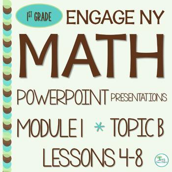 Engage NY (Eureka Math) Presentations 1st Grade Module 1 Topic B Lessons 4-8