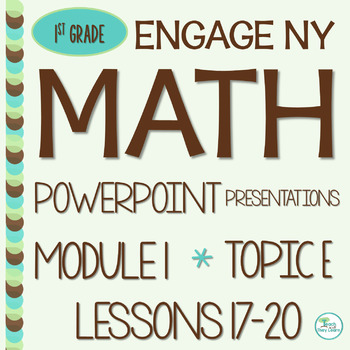 Engage NY/Eureka Math PowerPoint Presentations 1st Grade Module 1 Topic E