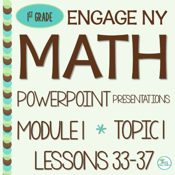 Engage NY Math SMART Board 1st Grade Module 1 Topic I Lessons 33-37