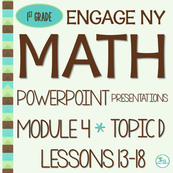 Engage NY Math SMART Board 1st Grade Module 4 Topic D Less