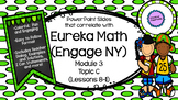 Engage NY Math Slides Module 3, Topic C (Lessons 8-11)