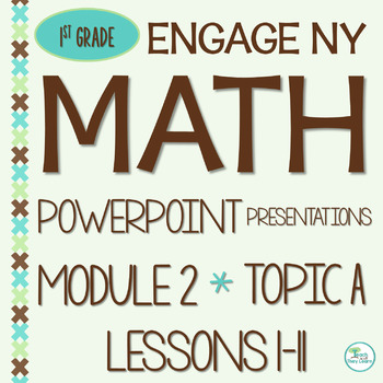 Engage NY Math SMART Board 1st Grade Module 2 Topic A Lessons 1-11 ZIP File
