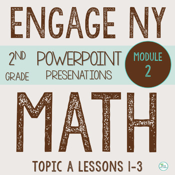 Engage NY (Eureka Math) Presentations 2nd Grade Module 2 Topic A Lessons 1-3