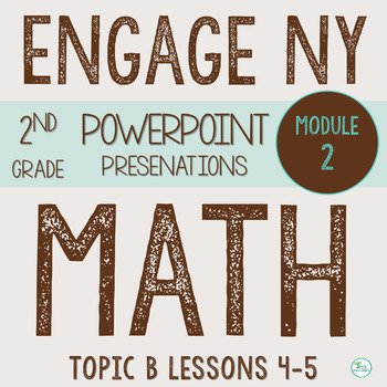 Engage NY  Math Smart Board 2nd Grade Module 2 Topic B Lessons 4-5