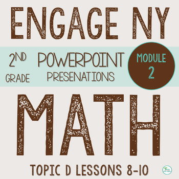 Engage NY  Math Smart Board 2nd Grade Module 2 Topic D Lessons 8-10