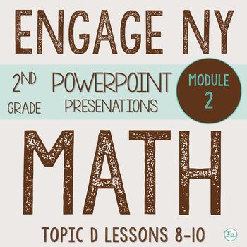 Engage NY (Eureka Math) Presentations 2nd Grade Module 2 Topic D Lessons 8-10