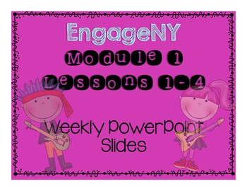 Engage NY Module 1 Lesson 1-4 Powerpoint