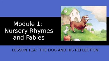 Engage NY:  Module 1 - Lesson 11A: The Dog and His Reflection