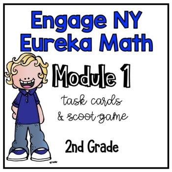 Engage NY-Eureka Math-Module 1 BUNDLED-Math Centers-Task Cards- Scoot Games