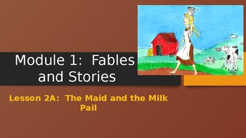 Engage NY:  Module 1 - Lesson 2A:  The Maid and the Milk Pail
