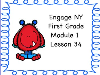 Engage NY First Grade Module 1 Lesson 34
