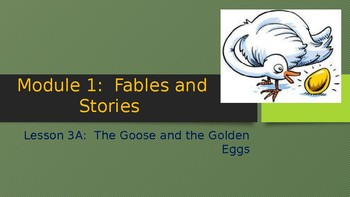 Engage NY:  Module 1 - Lesson 3A:  The Goose and the Golden Eggs