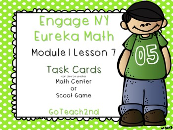 Engage NY  Module 1 Lesson 7 - Math Centers - Task Cards - Scoot Game