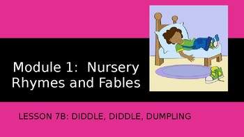 Engage NY:  Module 1 - Lesson 7B:  Diddle, Diddle, Dumpling