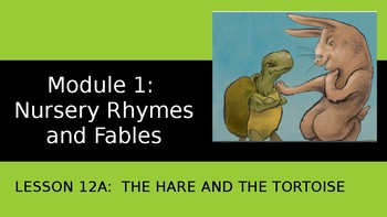 Engage NY:  Module 1-Nursery Rhymes and Fables-Lesson 12A: The Hare and Tortoise