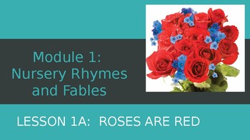 Engage NY:  Module 1 - Nursery Rhymes and Fables - Lesson 1A:  Roses are Red