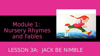 Engage NY:  Module 1 - Nursery Rhymes and Fables - Lesson 3A:  Jack Be Nimble
