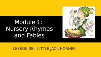 Engage NY:  Module 1 - Nursery Rhymes and Fables - Lesson 3B: Little Jack Horner
