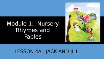 Engage NY:  Module 1 - Nursery Rhymes and Fables - Lesson 4A:  Jack and Jill