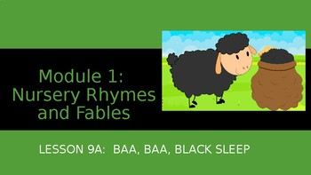 Engage NY: Module 1 -Nursery Rhymes and Fables -Lesson 9A: Baa, Baa, Black Sheep