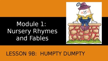 Engage NY:  Module 1 - Nursery Rhymes and Fables - Lesson 9B: Humpty Dumpty