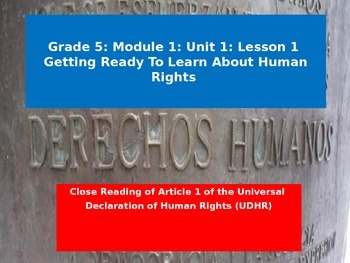 Engage NY Module 1 Unit 1 Lesson 1: A Close Reading of Article 1 of the UDHR
